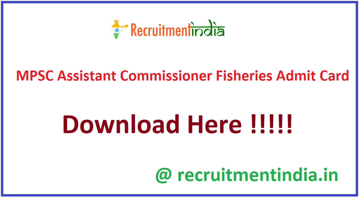 MPSC Assistant Commissioner Fisheries Admit Card