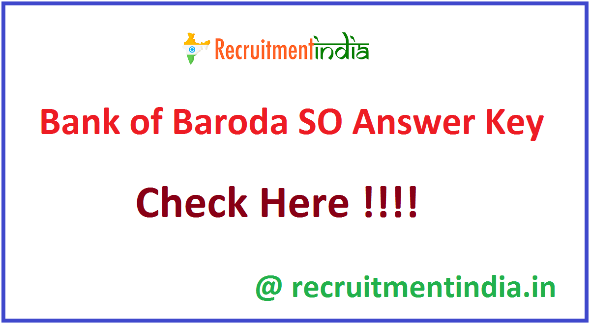 Bank of Baroda SO Answer Key