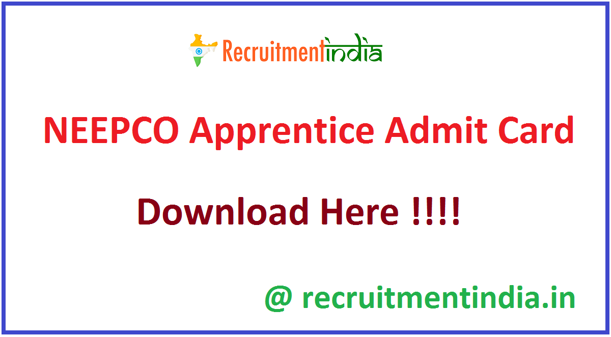 NEEPCO Apprentice Admit Card