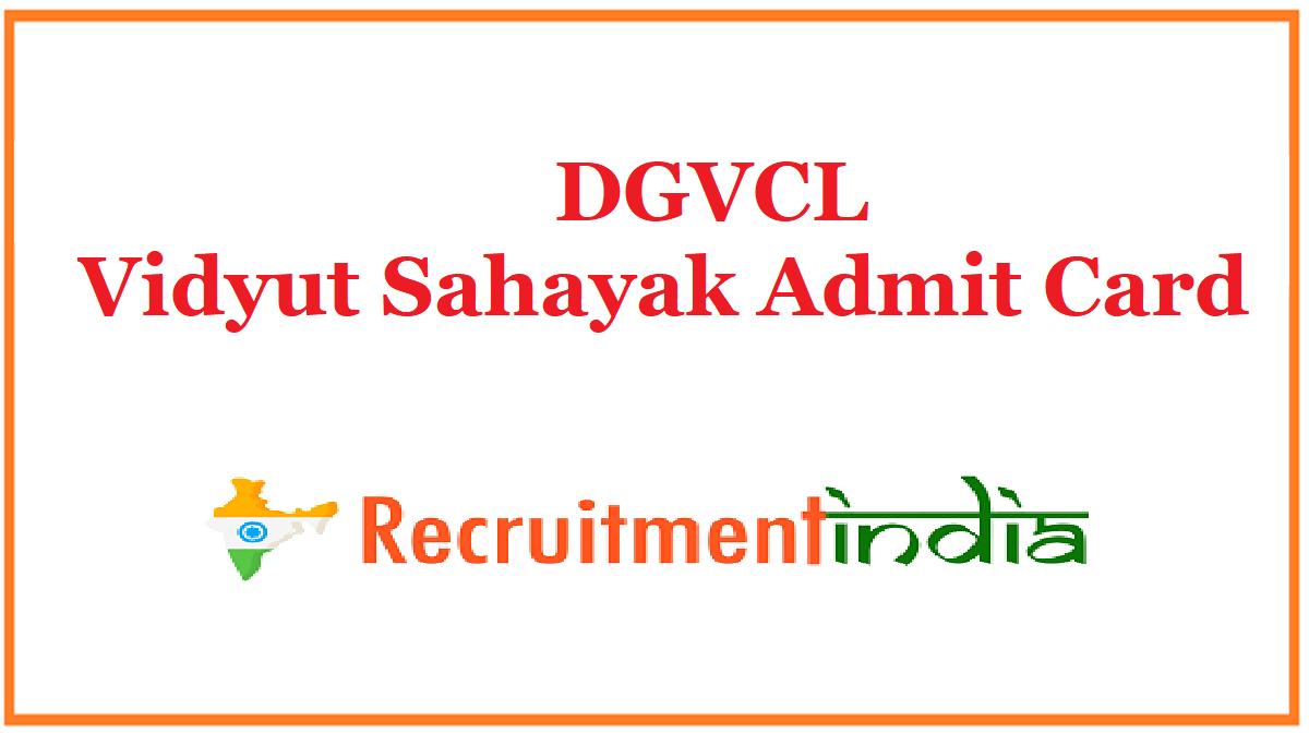 DGVCL Vidyut Sahayak Admit Card