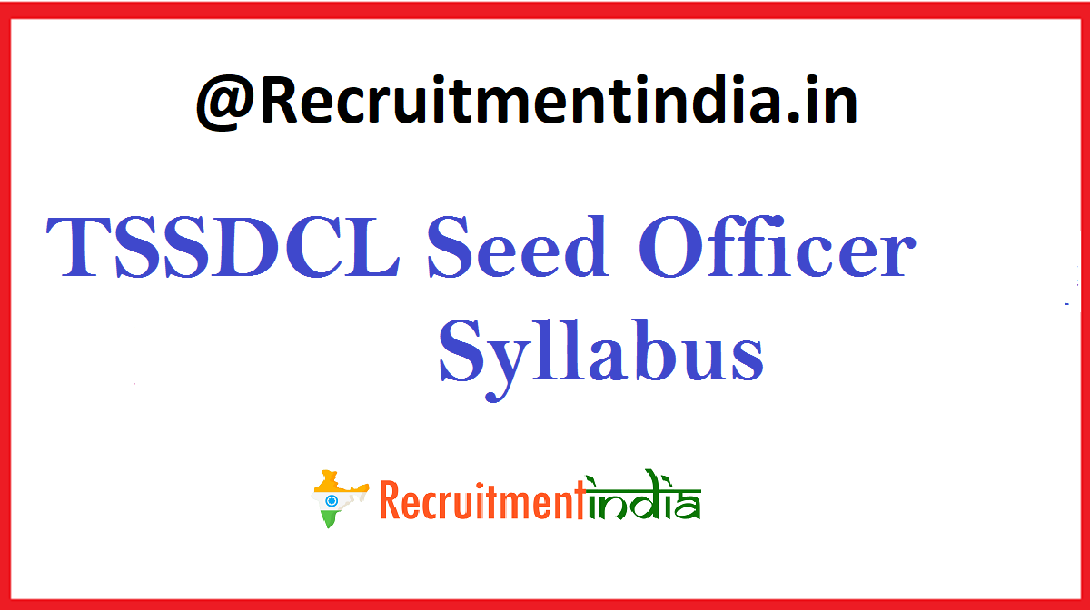 TSSDCL Seed Officer Syllabus