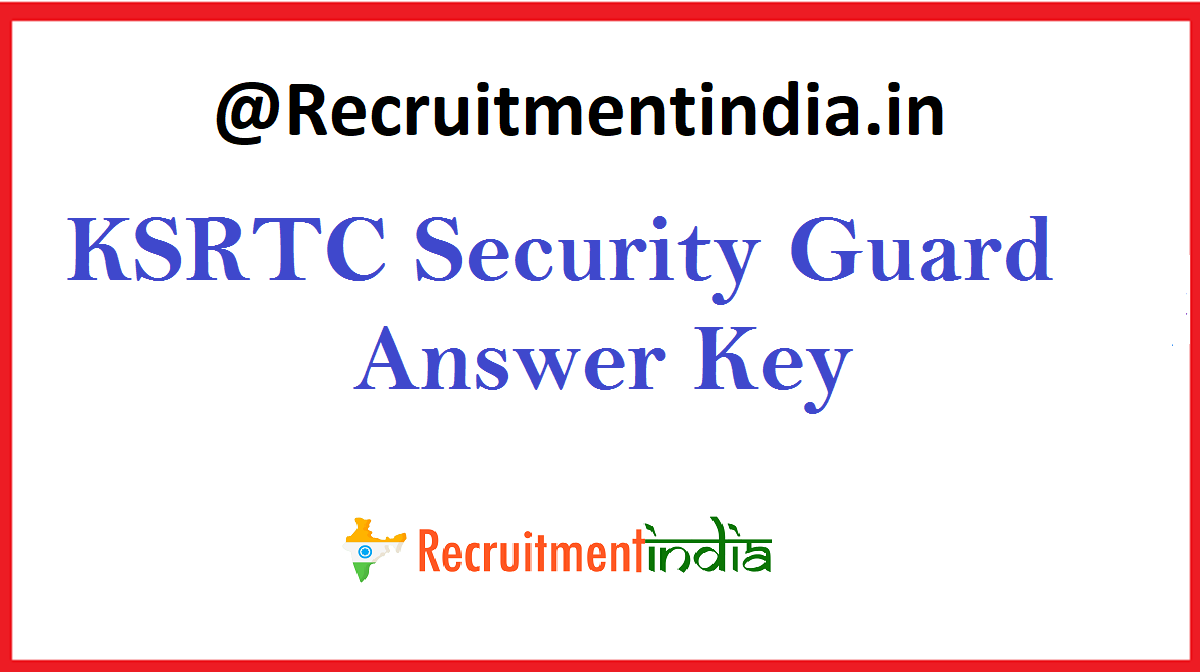 KSRTC Security Guard Answer Key 2020