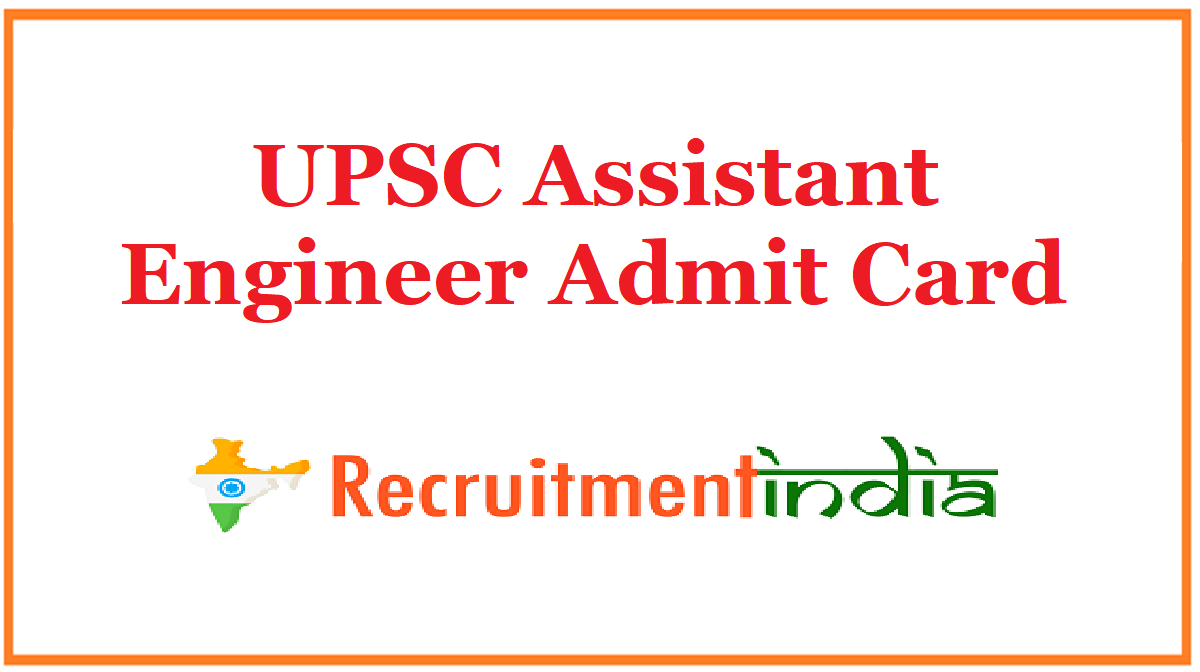 UPSC Assistant Engineer Admit Card