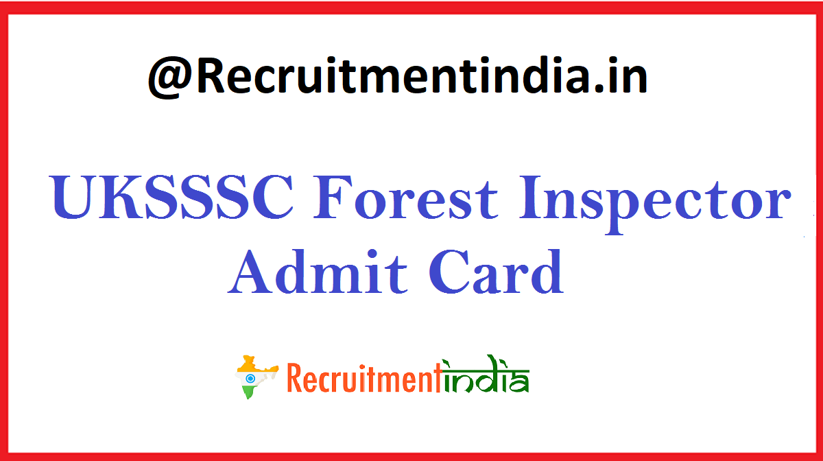 UKSSSC Forest Inspector Admit Card