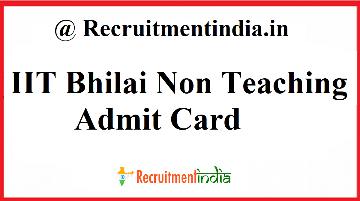 IIT Bhilai Non Teaching Admit Card