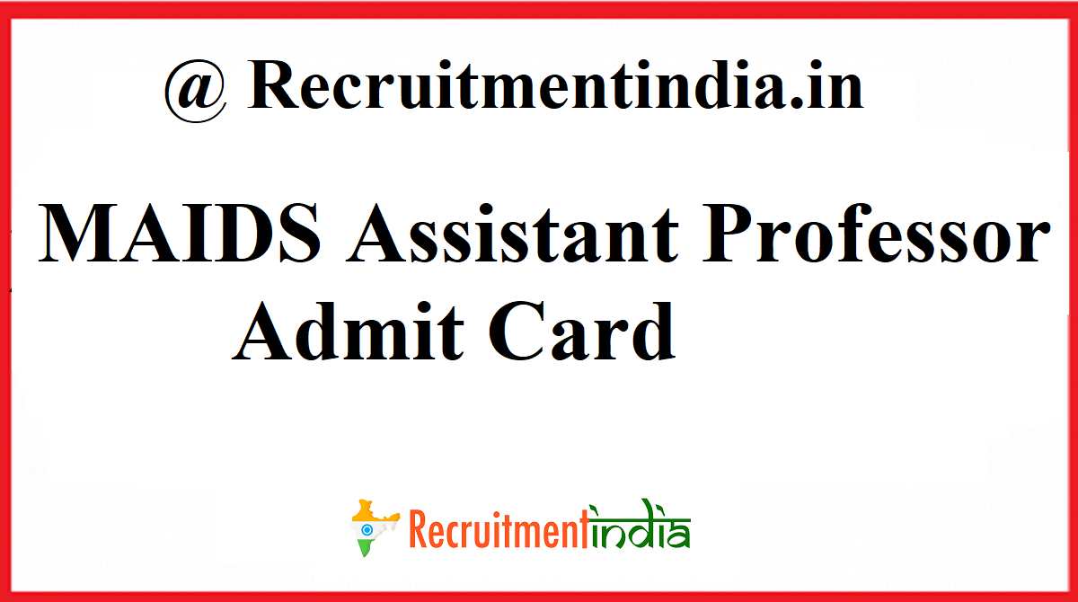 MAIDS Assistant Professor Admit Card