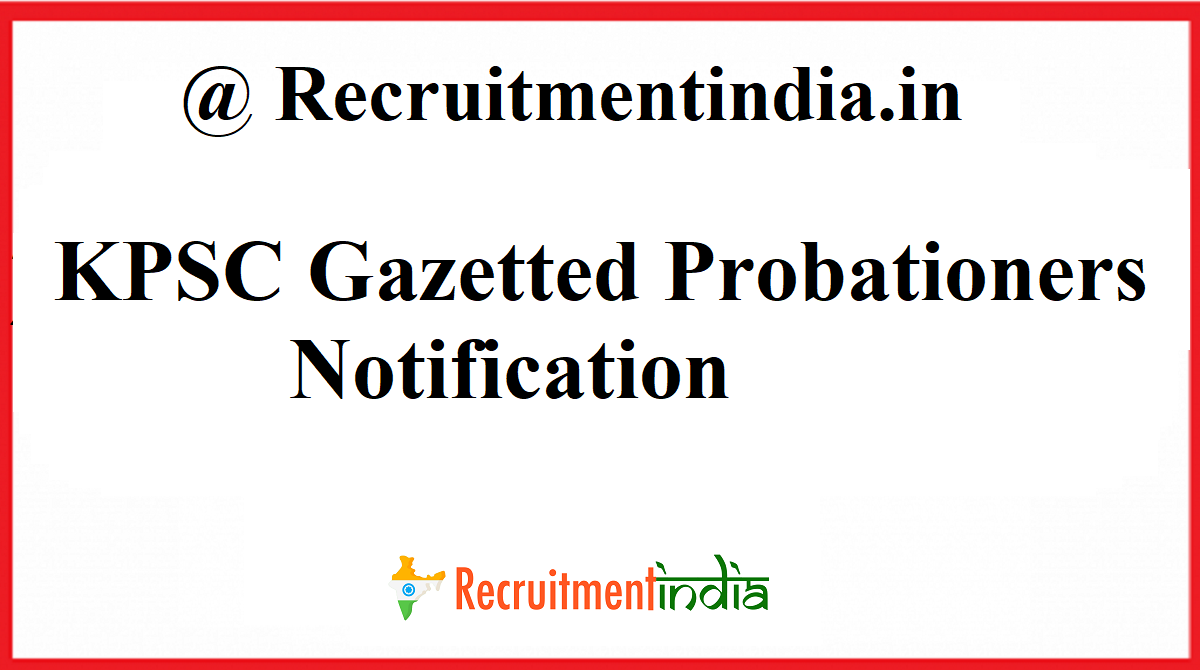 KPSC Gazetted Probationers Notification