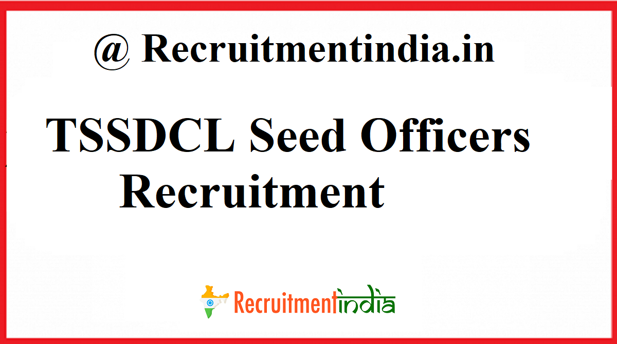 TSSDCL Seed Officers Recruitment