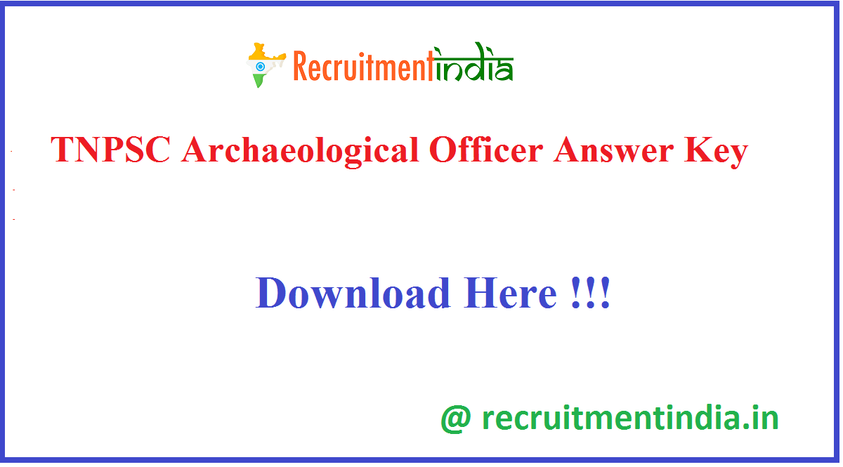 TNPSC Archaeological Officer Answer Key