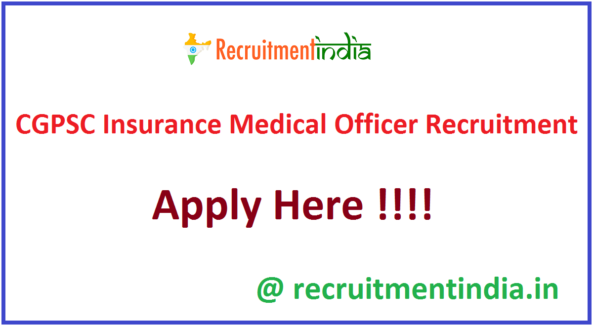 CGPSC Insurance Medical Officer Recruitment