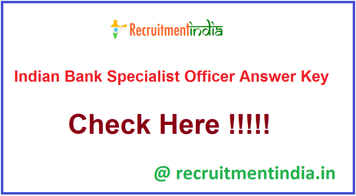 Indian Bank Specialist Officer Answer Key