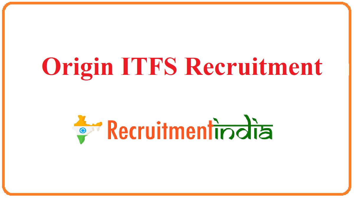 Origin ITFS Recruitment