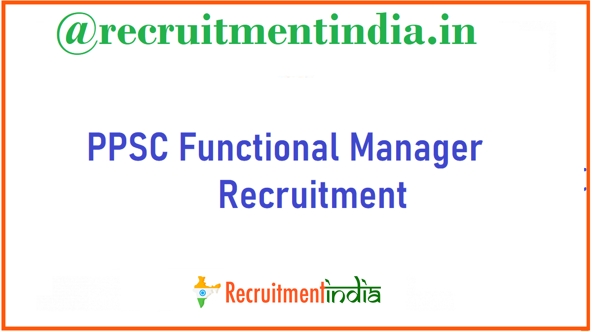 PPSC Functional Manager Recruitment