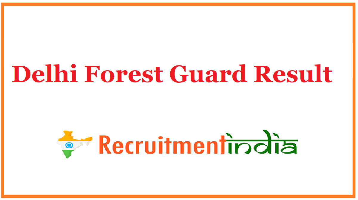 Delhi Forest Guard Result