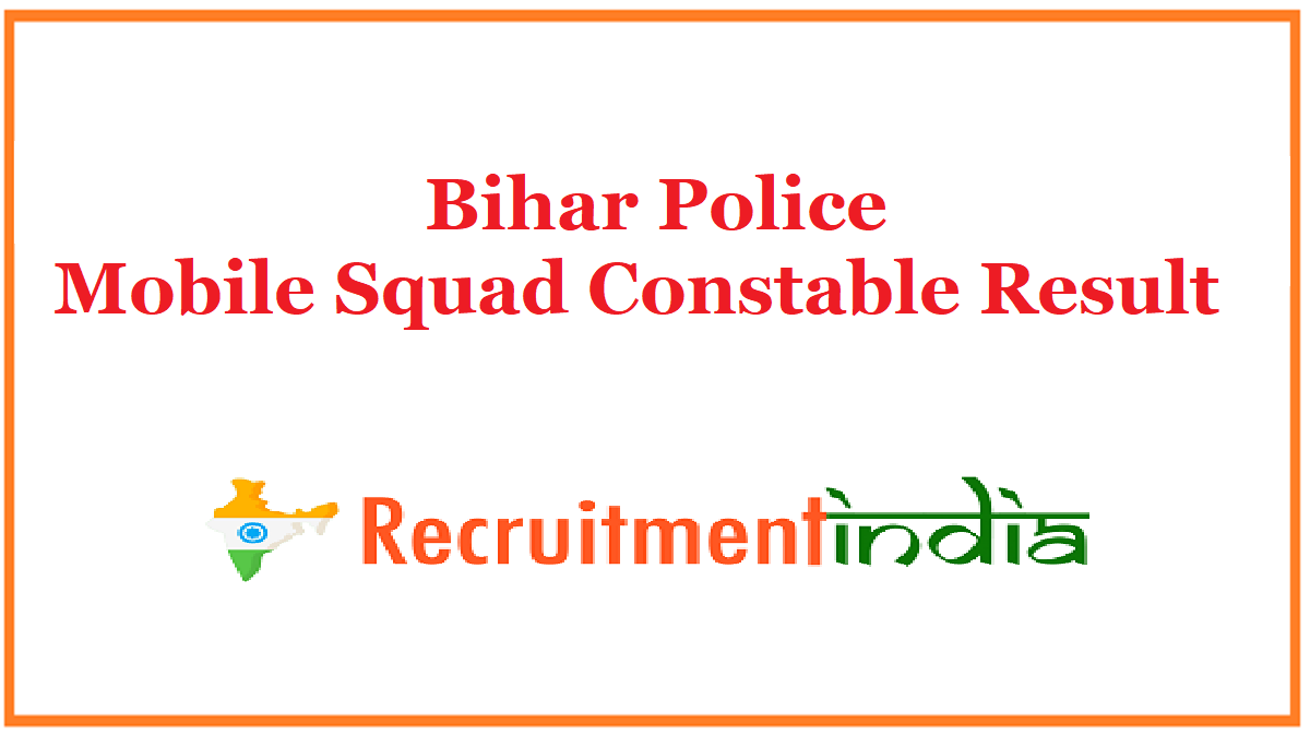 Bihar Police Mobile Squad Constable Result