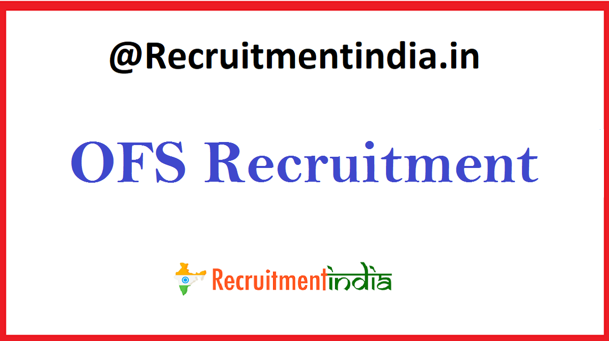 OFS Recruitment