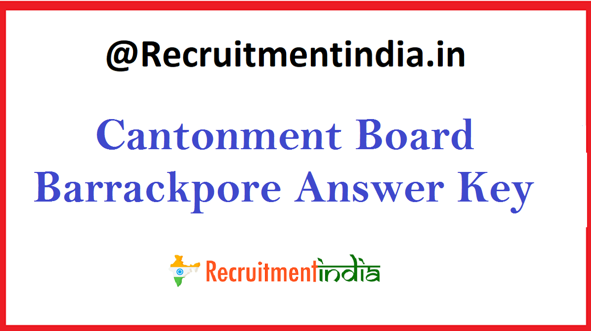 Cantonment Board Barrackpore Answer Key