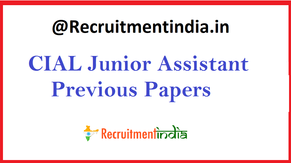 CIAL Junior Assistant Previous Papers