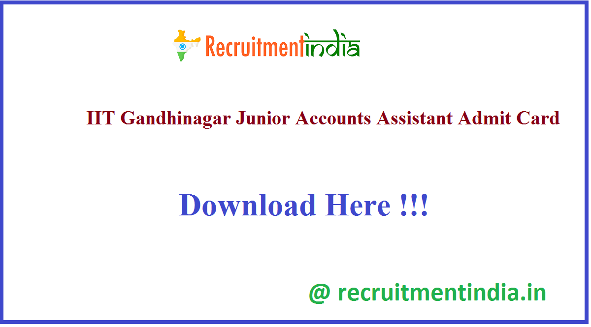 IIT Gandhinagar Junior Accounts Assistant Admit Card