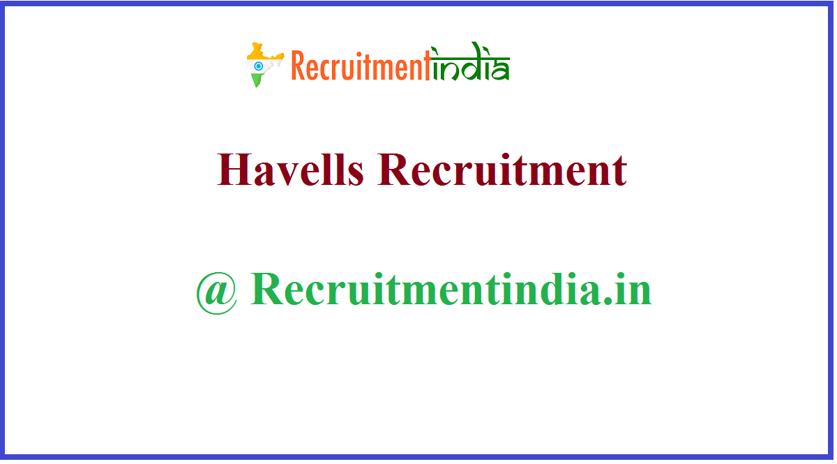 Havells Recruitment