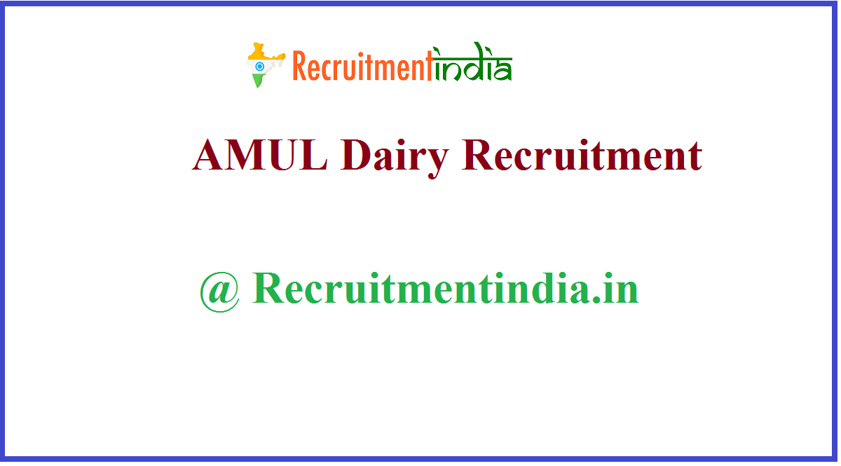 AMUL Dairy Recruitment