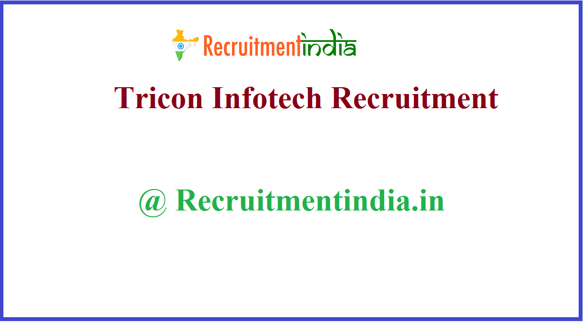 Tricon Infotech Recruitment