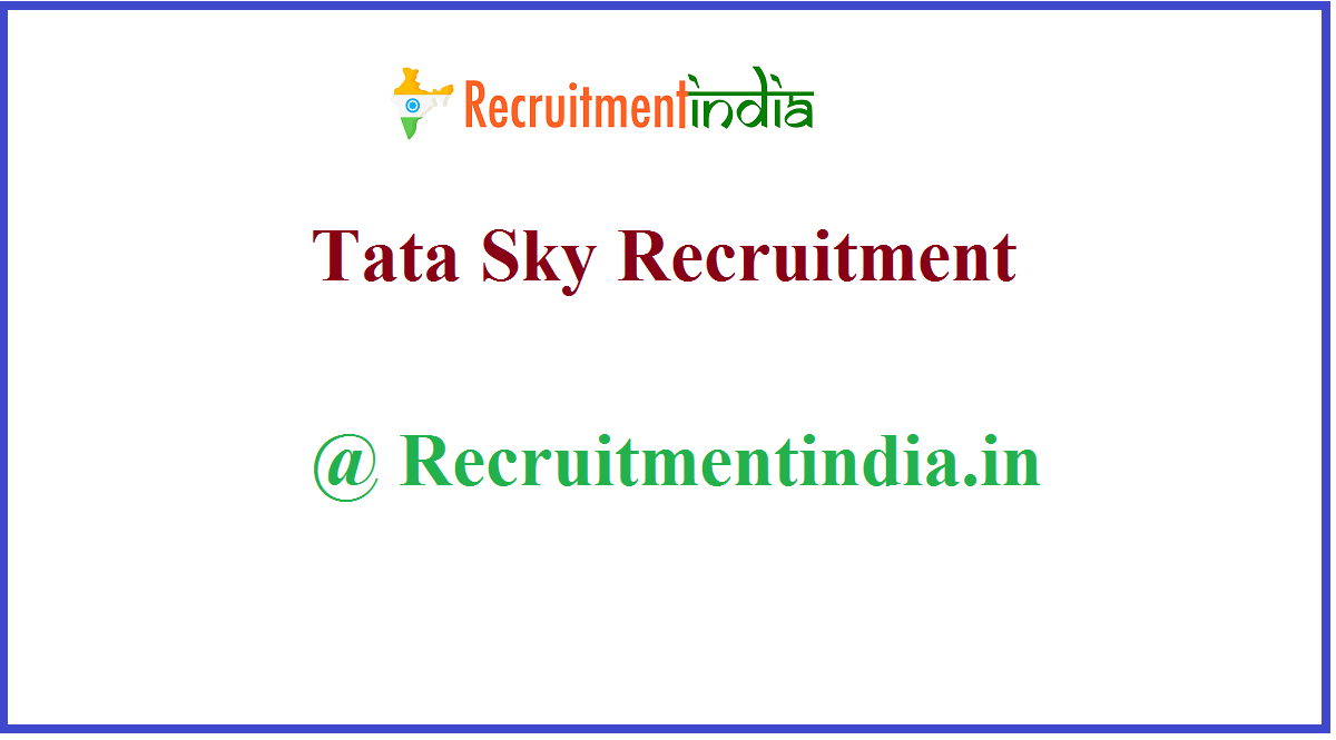 Tata Sky Recruitment