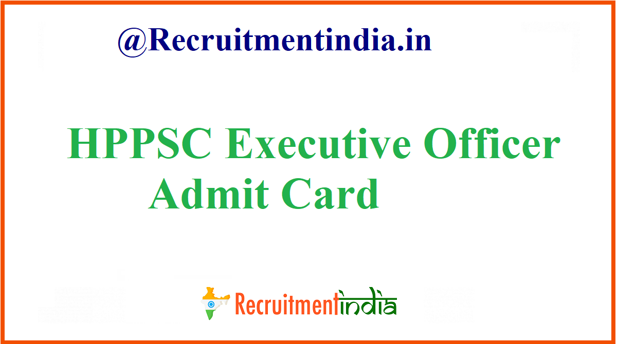 HPPSC Executive Officer Admit Card