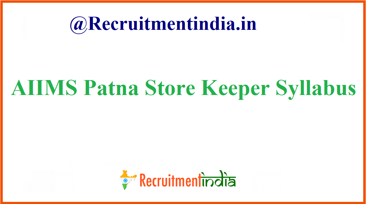 AIIMS Patna Store Keeper Syllabus
