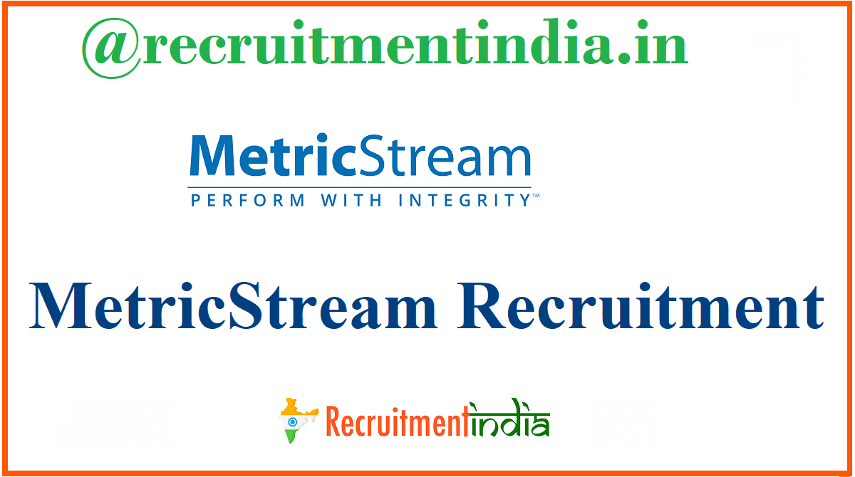 MetricStream Recruitment