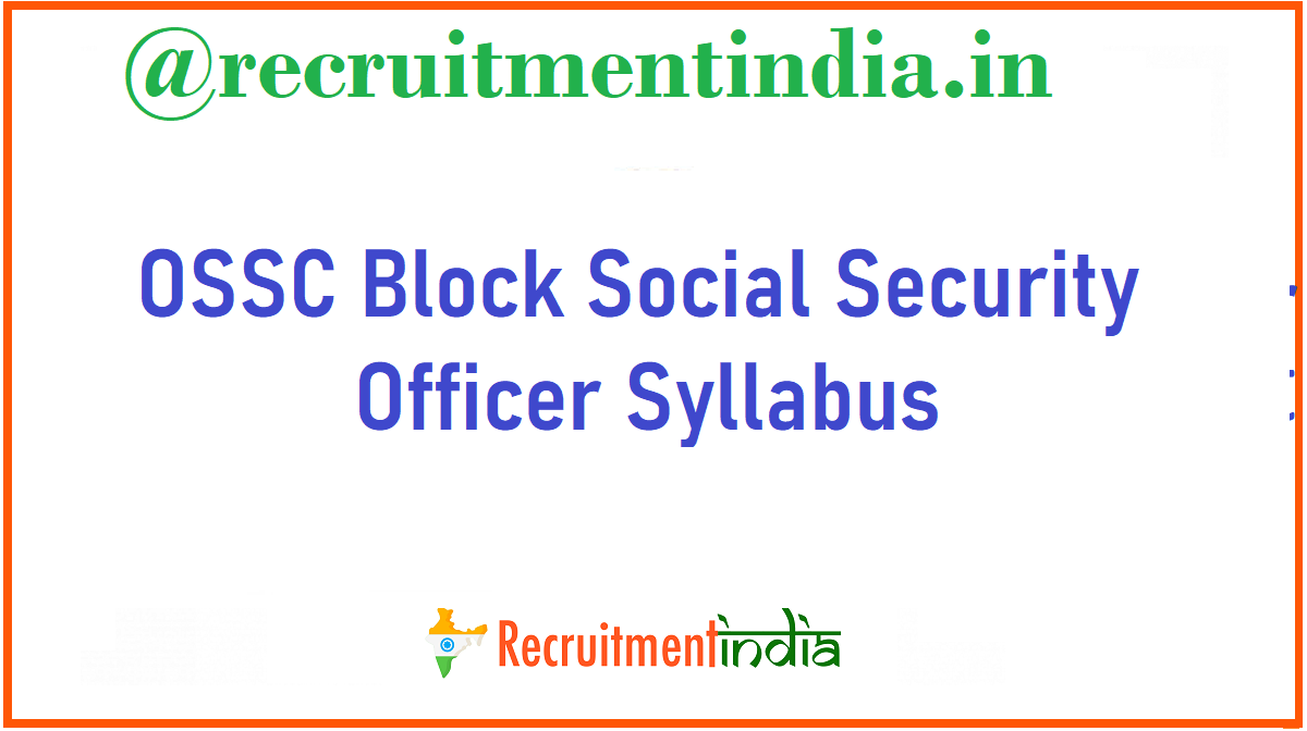 OSSC Block Social Security Officer Syllabus