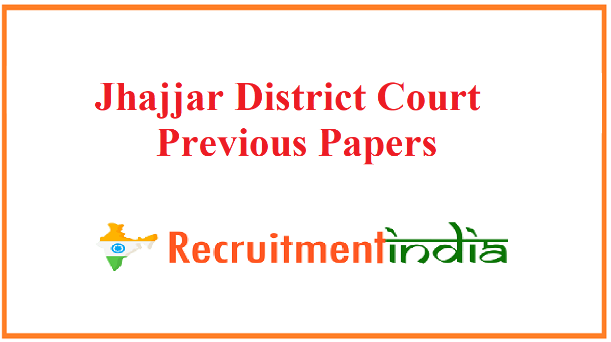 Jhajjar District Court Previous Papers