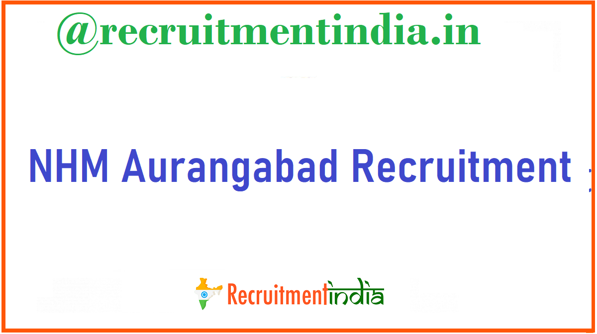 NHM Aurangabad Recruitment