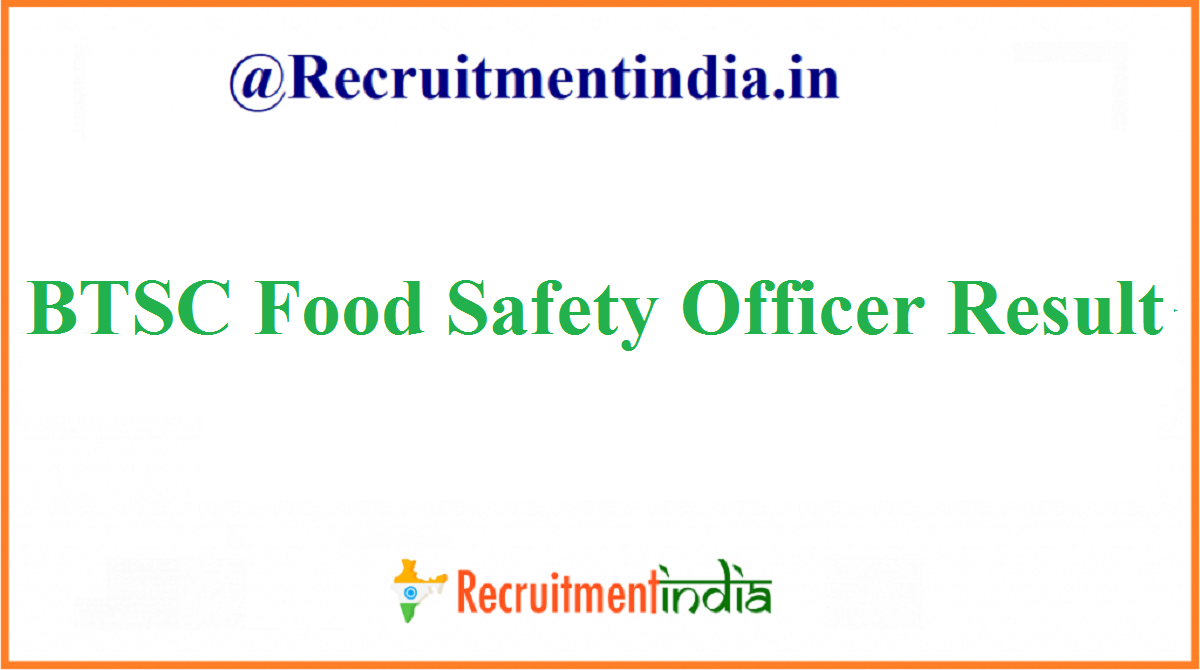 BTSC Food Safety Officer Result
