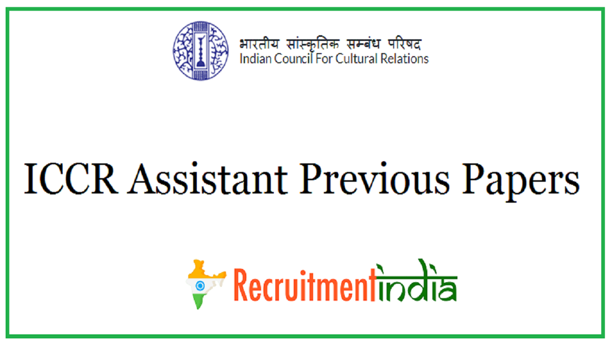 ICCR Assistant Previous Papers