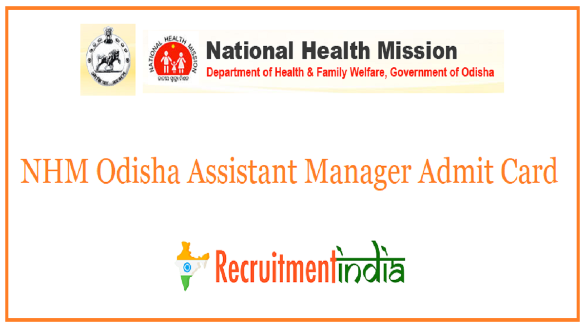 NHM Odisha Assistant Manager Admit Card