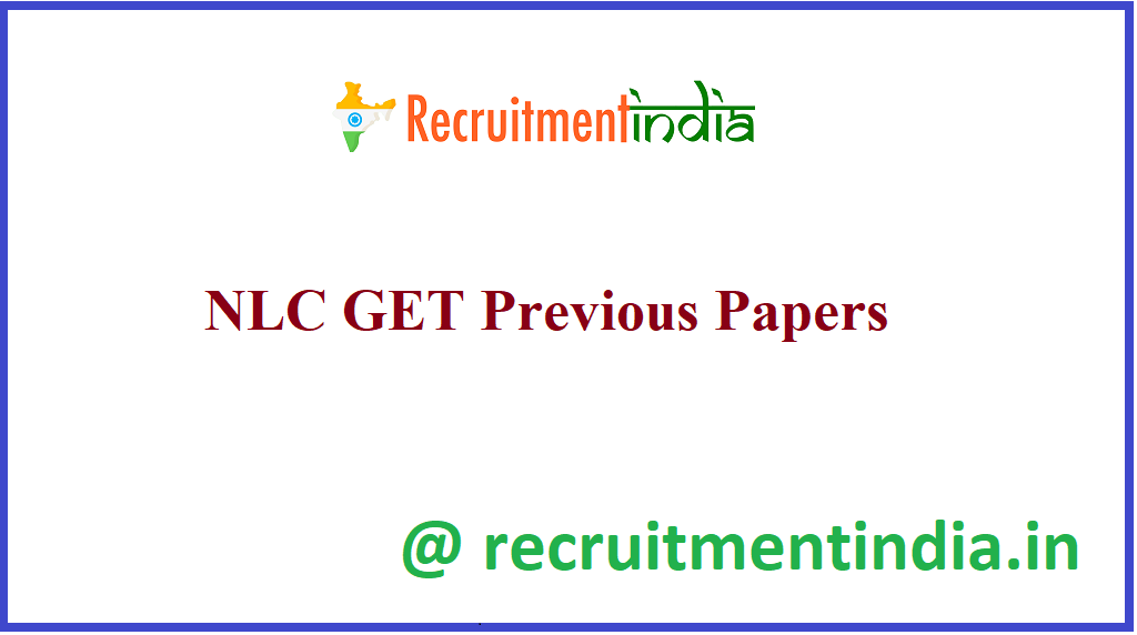 NLC GET Previous Papers