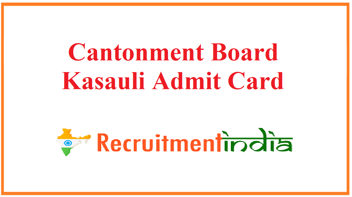 Cantonment Board Kasauli Admit Card