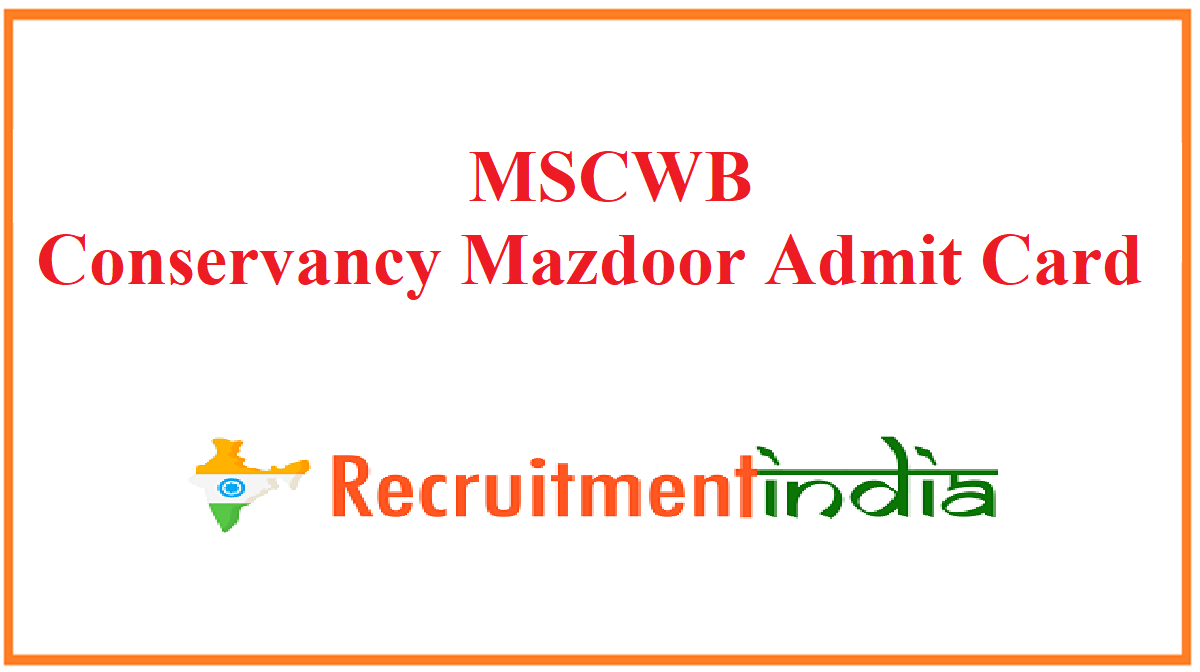 MSCWB Conservancy Mazdoor Admit Card