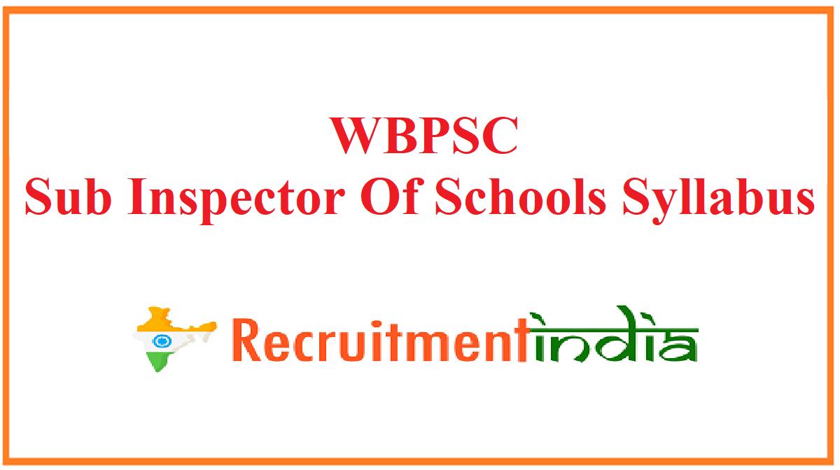 WBPSC Sub Inspector Of Schools Syllabus