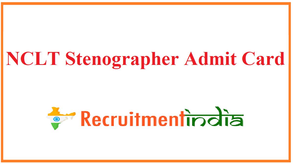 NCLT Stenographer Admit Card