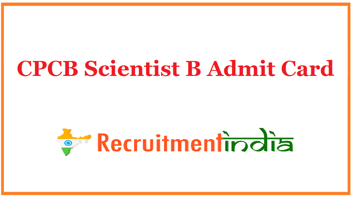 CPCB Scientist B Admit Card