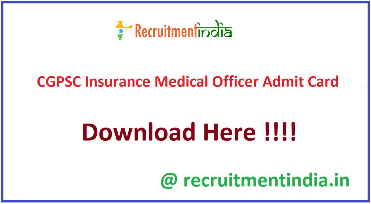 CGPSC Insurance Medical Officer Admit Card
