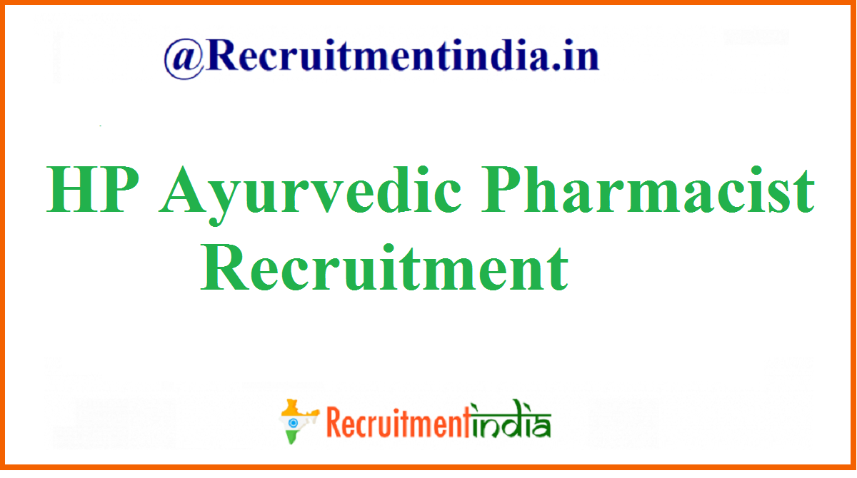 HP Ayurvedic Pharmacist Recruitment