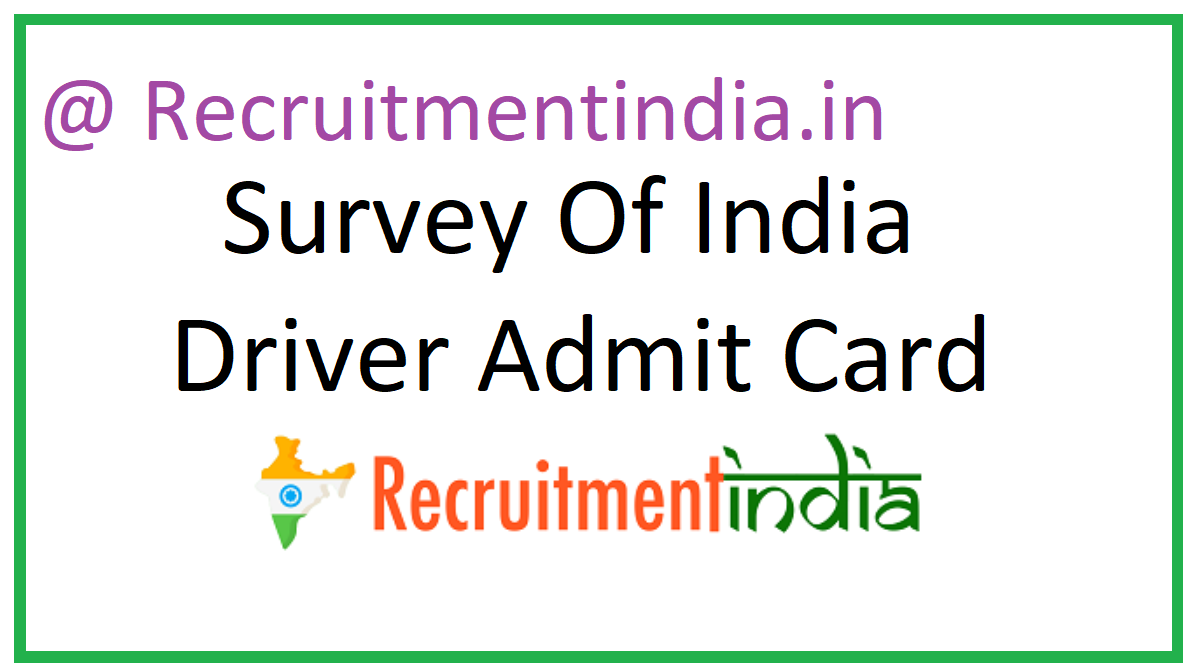 Survey Of India Driver Admit Card
