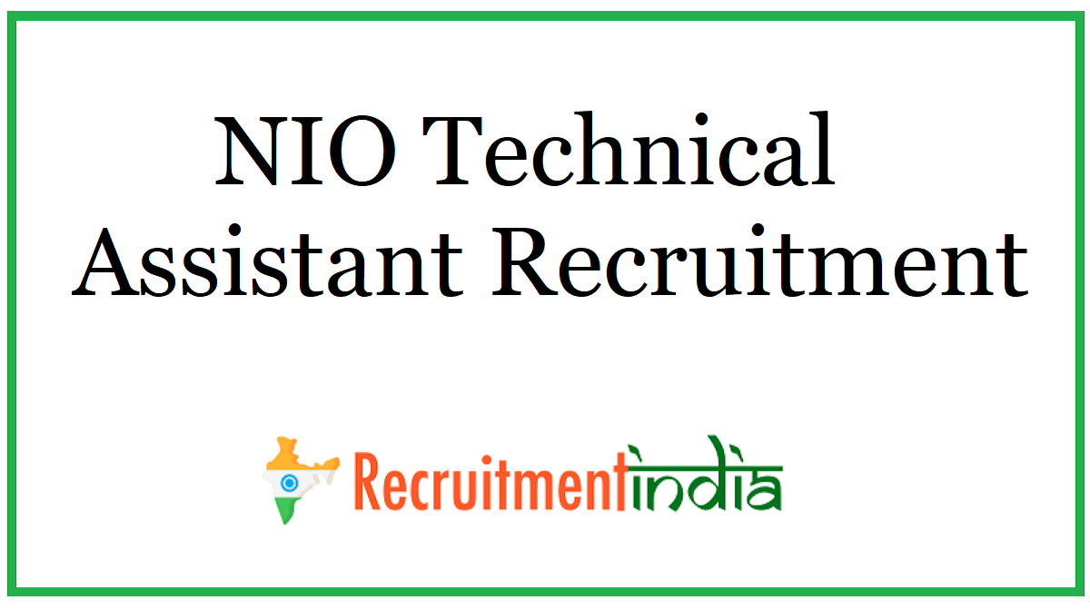 NIO Technical Assistant Recruitment