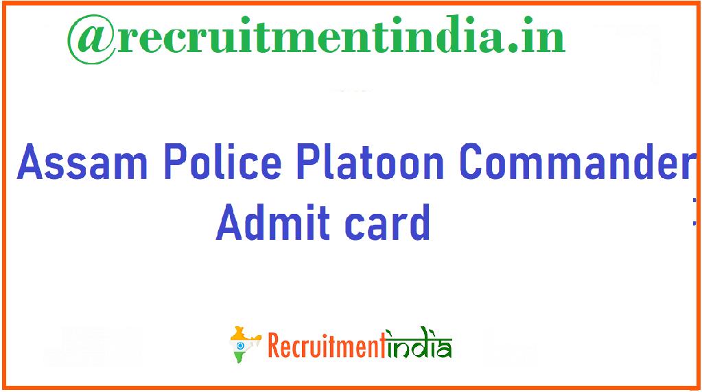 Assam Police Platoon Commander Admit Card