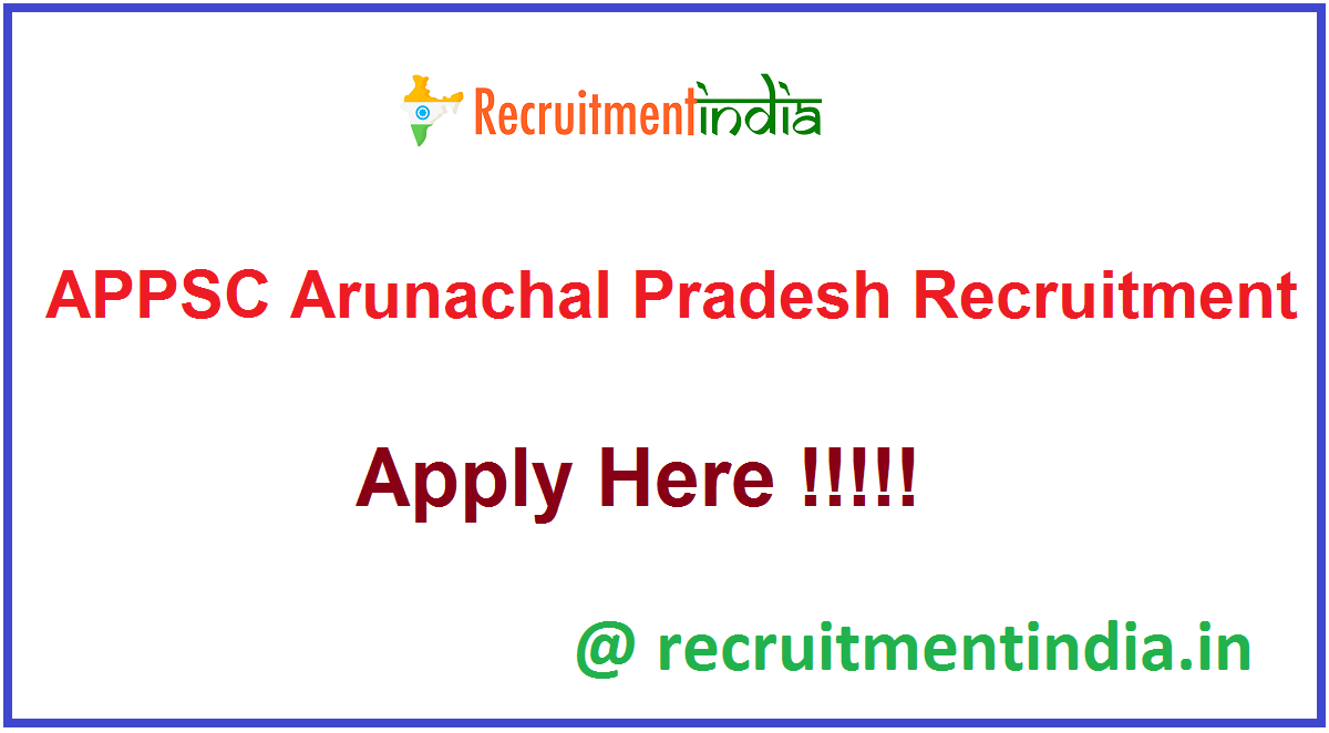 APPSC Arunachal Pradesh Recruitment