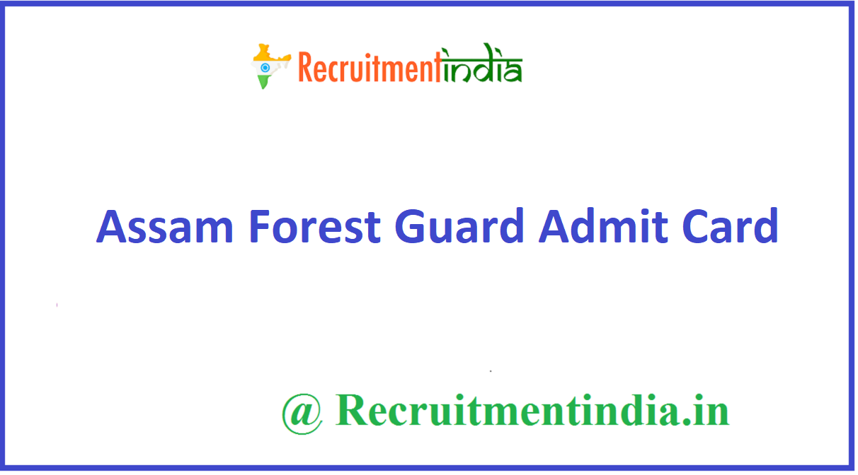 Assam Forest Guard Admit Card