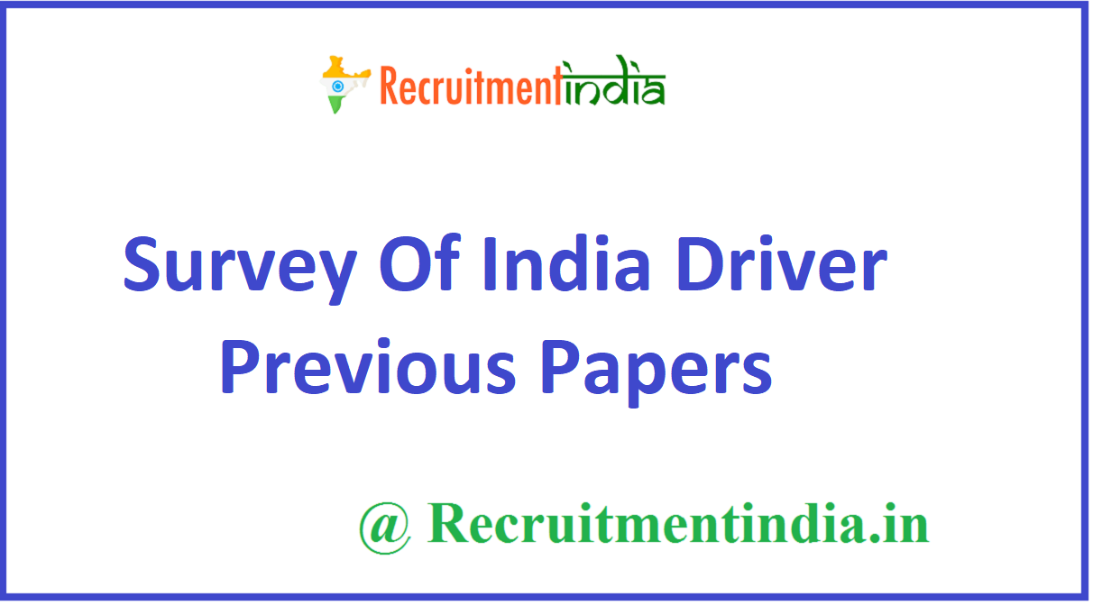 Survey Of India Driver Previous Papers